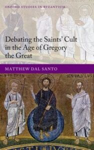 Ebook in inglese Debating the Saints' Cults in the Age of Gregory the Great -, -