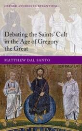 Debating the Saints'Cults in the Age of Gregory the Great