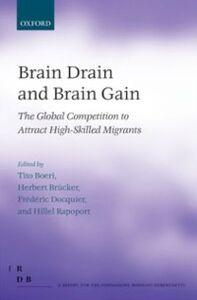 Foto Cover di Brain Drain and Brain Gain: The Global Competition to Attract High-Skilled Migrants, Ebook inglese di  edito da OUP Oxford