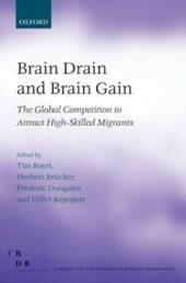 Brain Drain and Brain Gain: The Global Competition to Attract High-Skilled Migrants
