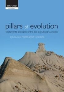 Ebook in inglese Pillars of Evolution: Fundamental principles of the eco-evolutionary process Lundberg, Per , Morris, Douglas W.