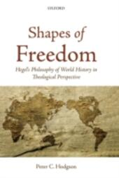 Shapes of Freedom: Hegel's Philosophy of World History in Theological Perspective