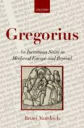 Gregorius: An Incestuous Saint in Medieval Europe and Beyond