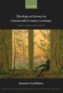 Ebook in inglese Theology as Science in Nineteenth-Century Germany: From F.C. Baur to Ernst Troeltsch Zachhuber, Johannes