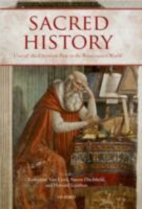 Ebook in inglese Sacred History: Uses of the Christian Past in the Renaissance World -, -