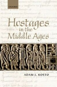 Ebook in inglese Hostages in the Middle Ages Kosto, Adam J.
