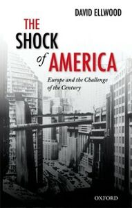 Ebook in inglese Shock of America: Europe and the Challenge of the Century Ellwood, David