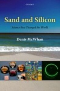 Foto Cover di Sand and Silicon: Science that Changed the World, Ebook inglese di Denis McWhan, edito da OUP Oxford