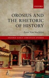Ebook in inglese Orosius and the Rhetoric of History Van Nuffelen, Peter