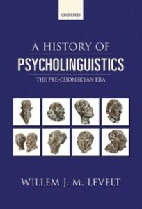 Foto Cover di History of Psycholinguistics: The Pre-Chomskyan Era, Ebook inglese di Willem Levelt, edito da OUP Oxford