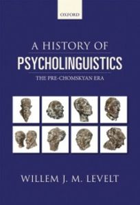 Ebook in inglese History of Psycholinguistics: The Pre-Chomskyan Era Levelt, Willem