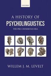 History of Psycholinguistics: The Pre-Chomskyan Era