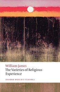 Foto Cover di Varieties of Religious Experience, Ebook inglese di William James, edito da OUP Oxford