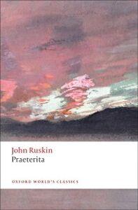 Ebook in inglese Praeterita Ruskin, John