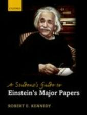 Student's Guide to Einstein's Major Papers
