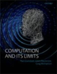 Ebook in inglese Computation and its Limits Cockshott, Paul , Mackenzie, Lewis M , Michaelson, Gregory