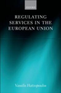 Ebook in inglese Regulating Services in the European Union Hatzopoulos, Vassilis