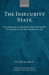 Insecurity State: Vulnerable Autonomy and the Right to Security in the Criminal Law