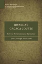 Rwanda's Gacaca Courts: Between Retribution and Reparation