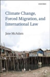 Ebook in inglese Climate Change, Forced Migration, and International Law McAdam, Jane