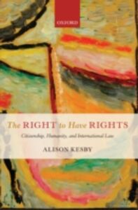 Ebook in inglese Right to Have Rights: Citizenship, Humanity, and International Law Kesby, Alison