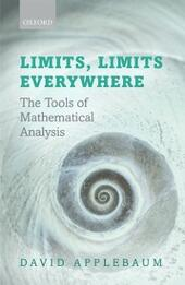 Limits, Limits Everywhere: The Tools of Mathematical Analysis