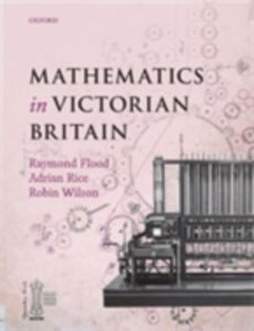 Foto Cover di Mathematics in Victorian Britain, Ebook inglese di photographer and broadcaster Foreword by Dr Adam Hart-Davis, Writer, edito da OUP Oxford