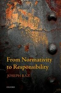 Foto Cover di From Normativity to Responsibility, Ebook inglese di Joseph Raz, edito da OUP Oxford