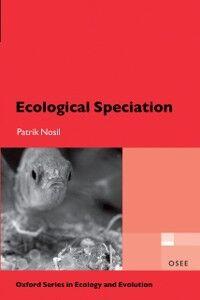 Foto Cover di Ecological Speciation, Ebook inglese di Patrik Nosil, edito da OUP Oxford