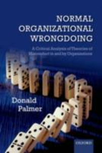 Ebook in inglese Normal Organizational Wrongdoing: A Critical Analysis of Theories of Misconduct in and by Organizations Palmer, Donald