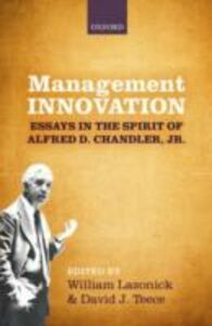 Foto Cover di Management Innovation: Essays in the Spirit of Alfred D. Chandler, Jr., Ebook inglese di  edito da OUP Oxford
