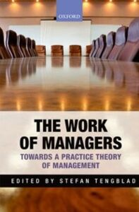 Ebook in inglese Work of Managers: Towards a Practice Theory of Management -, -