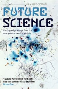 Ebook in inglese Future Science: Essays from the cutting edge -, -