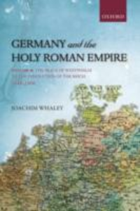 Ebook in inglese Germany and the Holy Roman Empire: Volume I: Maximilian I to the Peace of Westphalia, 1493-1648 Whaley, Joachim