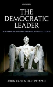 Ebook in inglese Democratic Leader: How Democracy Defines, Empowers and Limits its Leaders Kane, John , Patapan, Haig