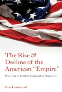 Ebook in inglese Rise and Decline of the American Empire: Power and its Limits in Comparative Perspective Lundestad, Geir