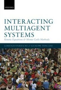 Foto Cover di Interacting Multiagent Systems: Kinetic equations and Monte Carlo methods, Ebook inglese di Lorenzo Pareschi,Giuseppe Toscani, edito da OUP Oxford