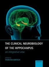Clinical Neurobiology of the Hippocampus: An integrative view