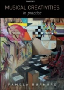 Foto Cover di Musical Creativities in Practice, Ebook inglese di Pamela Burnard, edito da OUP Oxford