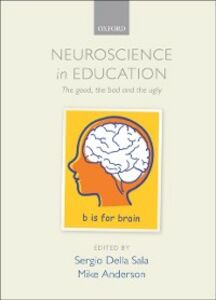 Foto Cover di Neuroscience in Education: The good, the bad, and the ugly, Ebook inglese di  edito da OUP Oxford
