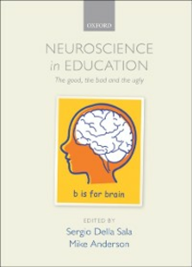 Ebook in inglese Neuroscience in Education: The good, the bad, and the ugly -, -