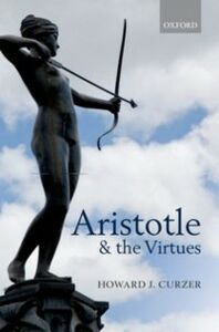 Ebook in inglese Aristotle and the Virtues Curzer, Howard J.