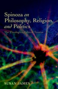 Ebook in inglese Spinoza on Philosophy, Religion, and Politics: The Theologico-Political Treatise James, Susan