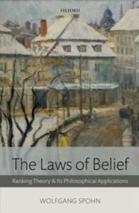 Foto Cover di Laws of Belief: Ranking Theory and Its Philosophical Applications, Ebook inglese di Wolfgang Spohn, edito da OUP Oxford