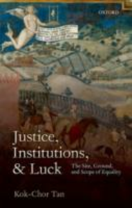 Ebook in inglese Justice, Institutions, and Luck: The Site, Ground, and Scope of Equality Tan, Kok-Chor