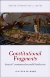 Foto Cover di Constitutional Fragments: Societal Constitutionalism and Globalization, Ebook inglese di Gunther Teubner, edito da OUP Oxford