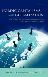 Nordic Capitalisms and Globalization: New Forms of Economic Organization and Welfare Institutions