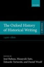 Oxford History of Historical Writing: Volume 3: 1400--1800