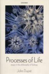 Processes of Life: Essays in the Philosophy of Biology