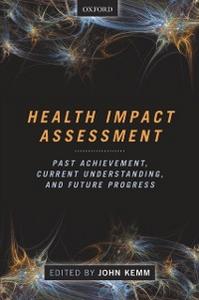 Ebook in inglese Health Impact Assessment: Past Achievement, Current Understanding, and Future Progress Kemm, John